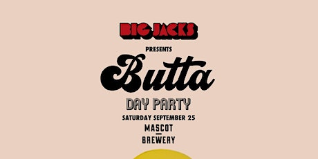 Big Jacks' Butta Party - Day Party - Toronto. Sept 25th 2021 tickets