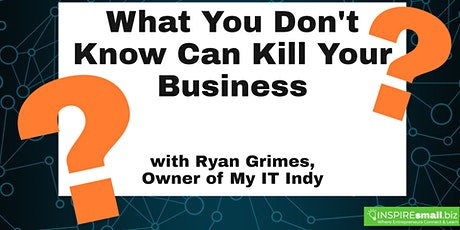 What You Don't Know About IT Can Kill Your Business tickets