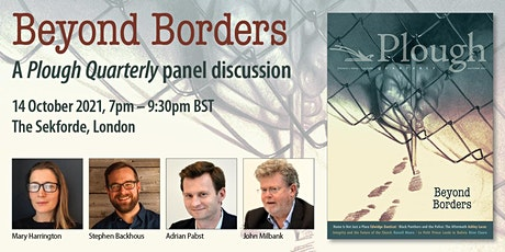 Plough Quarterly panel discussion:  Beyond Borders join online tickets