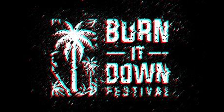 Burn It Down Festival 2022 tickets