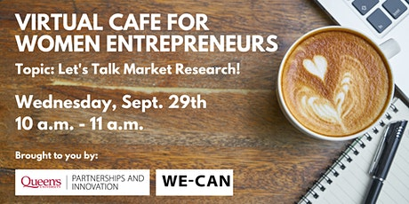 WE-CAN Virtual Cafe for Women Entrepreneurs: Let's Talk Market Research! tickets