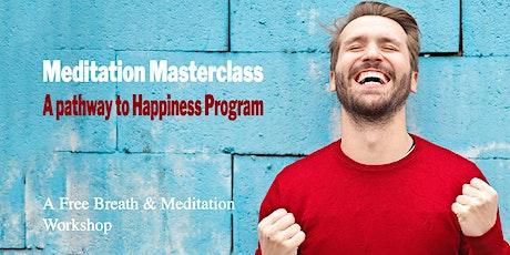 Meditation Masterclass - A pathway to Happiness Program tickets