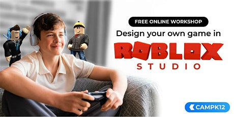 Design Your Own Game in Roblox Studio! tickets