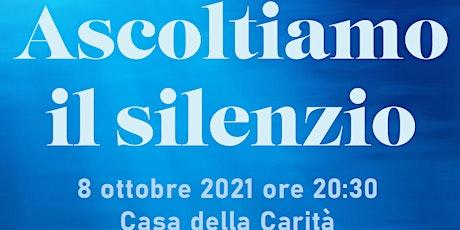 Ascoltiamo il Silenzio 2021: veglia di preghiera per i migranti biglietti