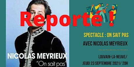 REPORT : Nicolas Meyrieux : On sait pas ! billets