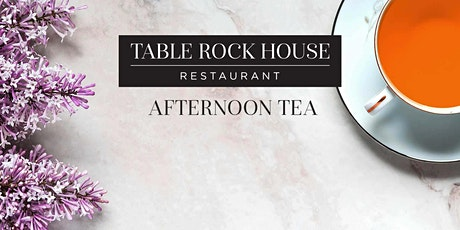 Table Rock House Restaurant Afternoon Tea tickets