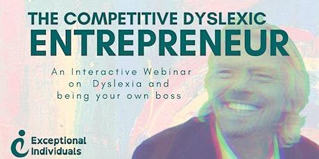 THE COMPETITIVE DYSLEXIC ENTREPRENEUR   World Entrepreneurs' Day tickets
