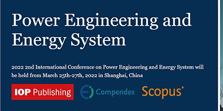 CPEES- 2nd International Conference on Power Engineering and Energy System tickets