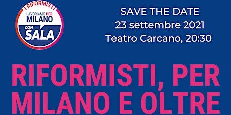 Riformisti, per Milano e Oltre biglietti