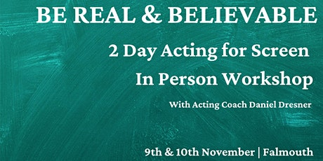 Be Real & Believable- Screen Acting Workshop tickets