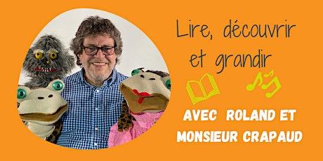 Lire, découvrir et grandir avec Roland et Monsieur Crapaud tickets