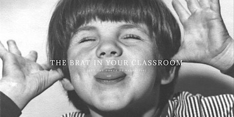 """""""Engaging the Brat in Your Classroom: And the Power of Narrative"""" tickets"""
