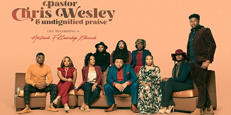 Pastor Chris Wesley & Undignified Praise Live Recording 2021 tickets
