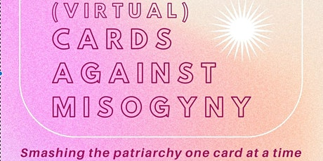Cards Against Misogyny  Virtual Event tickets