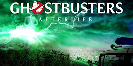 Pre-Opening Night Screening of GHOST BUSTERS: After Life  Benefit tickets
