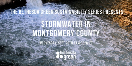 Bethesda Green Sustainability Series: Stormwater in Montgomery County tickets
