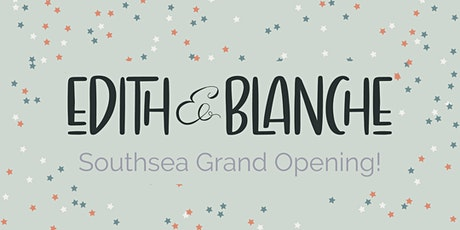 Edith and Blanche's Southsea Grand Opening tickets