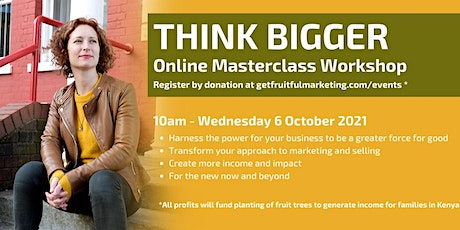 THINK BIGGER: Harness the Ripple Effect to Increase Your Income & Impact tickets