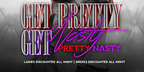 Two Dollar Tuesday/Get Pretty Get Nasty tickets