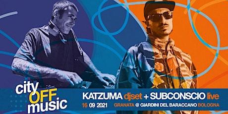 CITY OFF MUSIC w. Subconscio live + KATZUMA djset biglietti