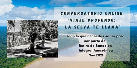 Charla Informativa - Retiro con Plantas Maestras de  Amazonía entradas