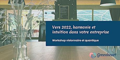 Vers 2022, harmonie et intuition dans votre entreprise billets