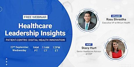 Health Leadership Insights: Patient-Centric Digital Health Innovation tickets