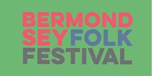 BERMONDSEY FOLK FESTIVAL: Saturday Folk Stage
