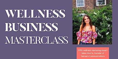 Wellness Business Masterclass tickets