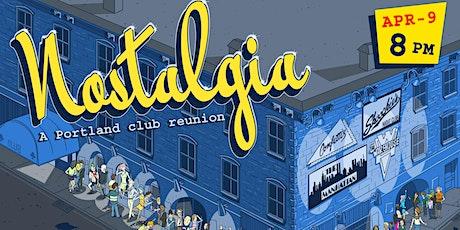 Nostalgia - a Portland club reunion tickets