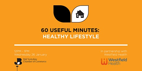 60 Useful Minutes- Healthy Lifestyle Webinar with Westfield Health tickets
