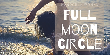 Women's Full Moon Circle  ~ Facing our Fears tickets