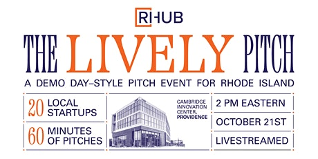 The Lively Pitch: RI Demo Day Style Pitch Event tickets