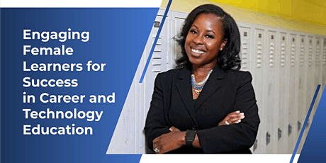 OAMCTE Lunch and Learn: Engaging Female Learners by Carlisha Bradley tickets