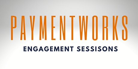 PaymentWorks Engagement Session tickets