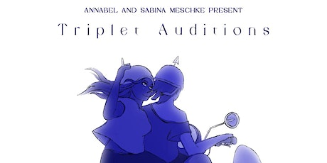 The Meschkes Present: TRIPLET AUDITIONS tickets
