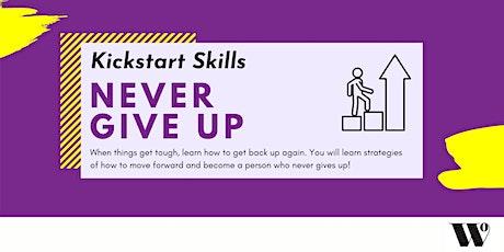 Kickstart Skills - Never Give Up tickets