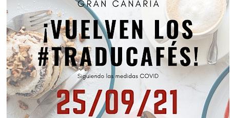 Traducafé Gran Canaria entradas