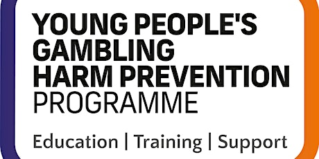 Gambling Related Harms Awareness - Youth (Herts, Beds, Bucks, Berks, Oxon ) tickets