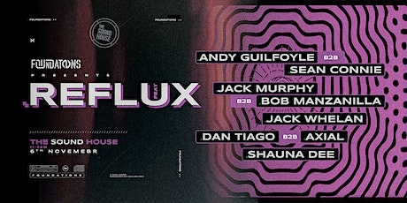Foundations Presents: Reflux @ The Sound House tickets