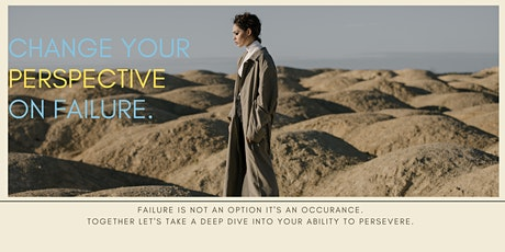 Change your perspective on failure. tickets