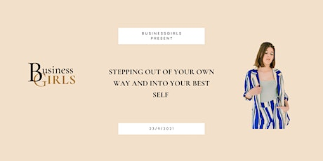 Stepping out of your own way and into your best self tickets
