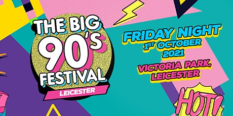 The Big Nineties Festival - Leicester tickets