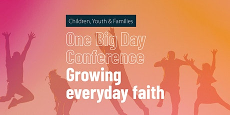 'One Big Day' Conference - Growing Everyday Faith tickets