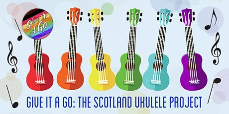 Give It A Go: The Scotland Ukulele Project tickets