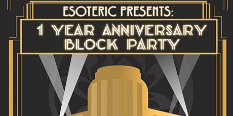 Esoteric's One Year Anniversary: Block Party tickets