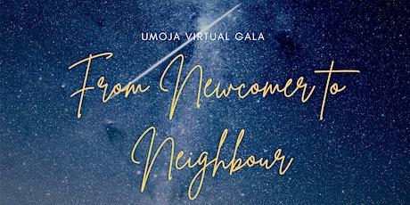 Umoja Virtual Gala: From Newcomer To Neighbour tickets