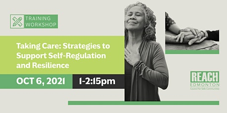 Webinar - Taking Care: Strategies to Support Self-Regulation and Resilience tickets