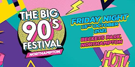 The Big Nineties Festival  - Northampton tickets