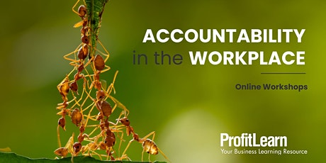 Accountability in the Workplace (Online Workshops) tickets